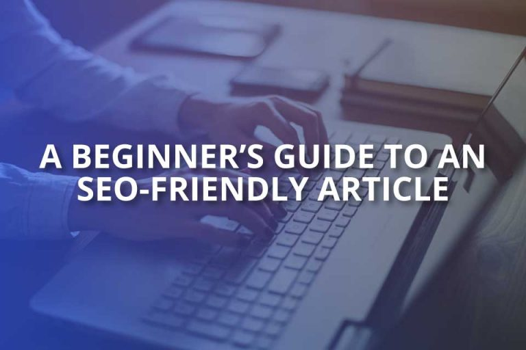 A Beginner's Guide to an SEO Friendly Article