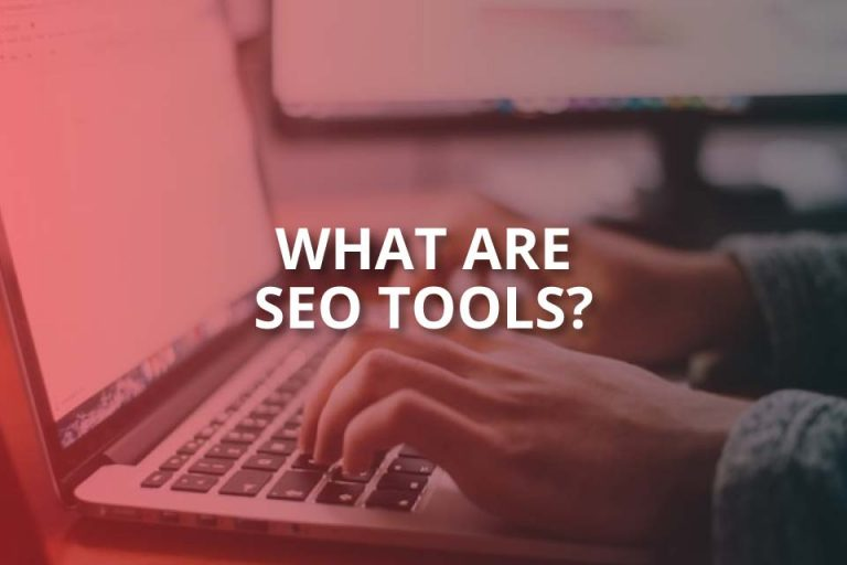 What Are SEO Tools? (Definitive 2020 Guide)