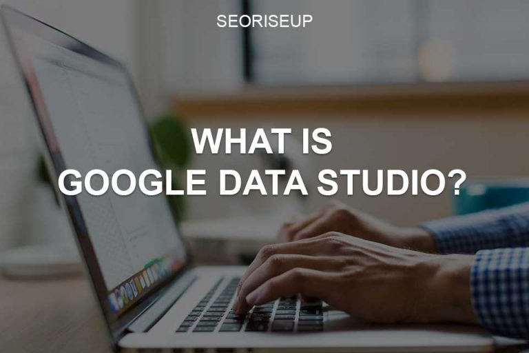 What Is Google Data Studio?