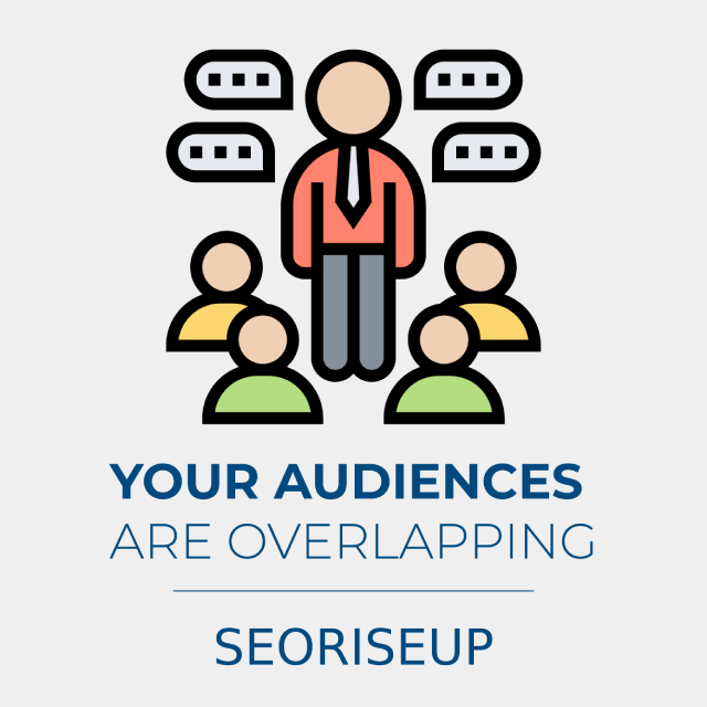 your audiences are overlapping